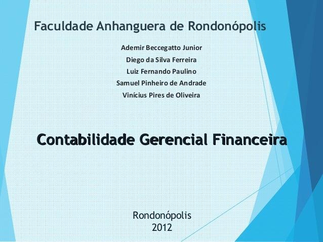 Faculdade Anhanguera de Rondonópolis             Ademir Beccegatto Junior              Diego da Silva Ferreira            ...