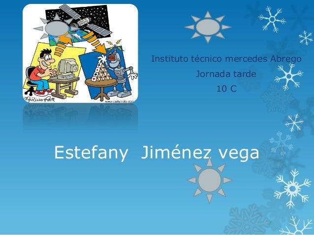 Estefany Jiménez vega Instituto técnico mercedes Abrego Jornada tarde 10 C