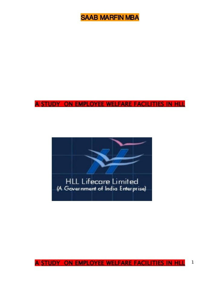 SAAB MARFIN MBAA STUDY ON EMPLOYEE WELFARE FACILITIES IN HLLA STUDY ON EMPLOYEE WELFARE FACILITIES IN HLL   1