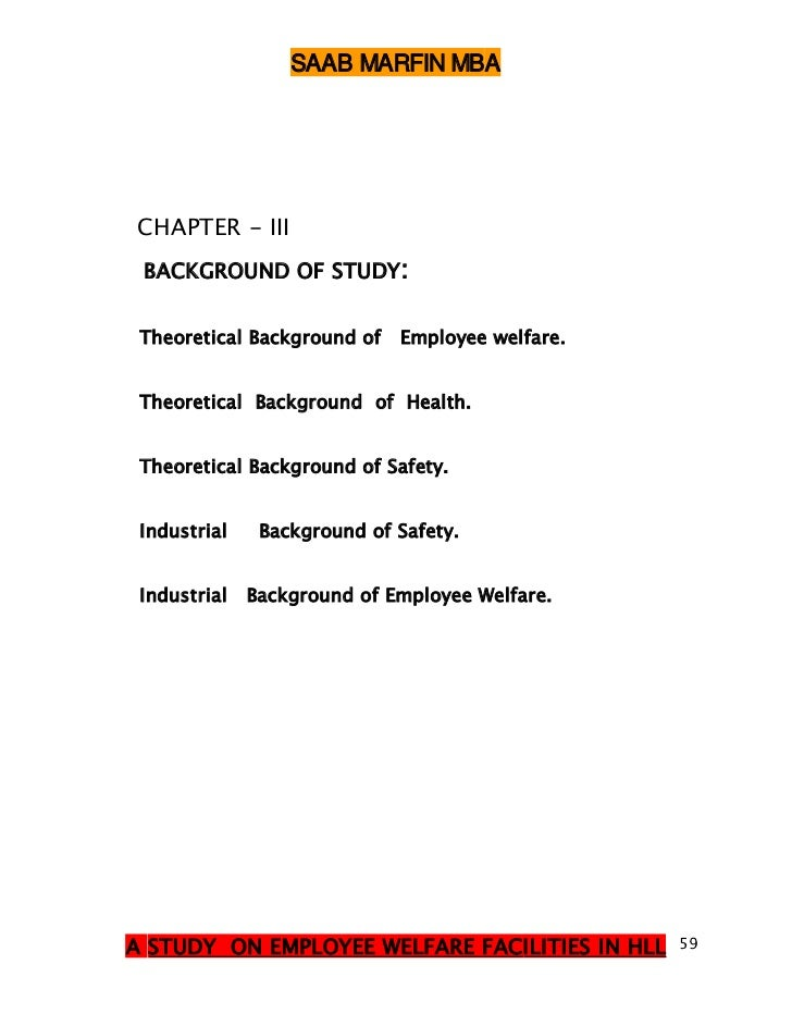 to study about the employee welfare Employee welfare is a major concern of employers prior to the labor union movements of the early 20th century, employers cared little about employee welfare and instead thought of employee labor as.