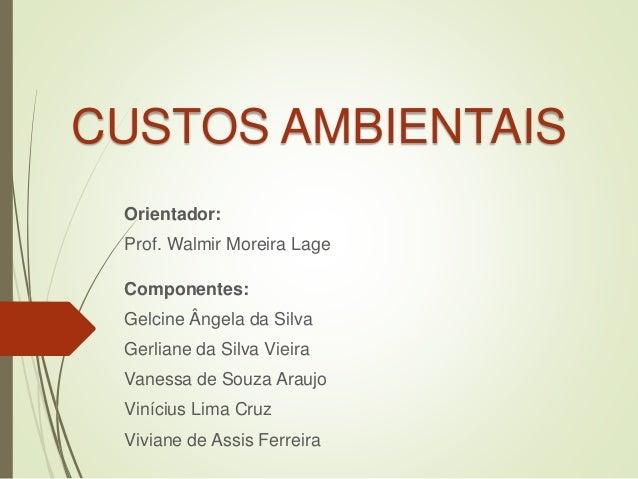 Componentes: Gelcine Ângela da Silva Gerliane da Silva Vieira Vanessa de Souza Araujo Vinícius Lima Cruz Viviane de Assis ...
