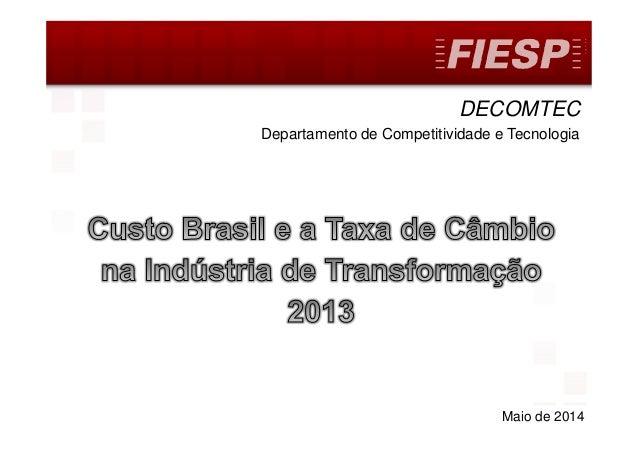 DECOMTEC 1 DECOMTEC Departamento de Competitividade e Tecnologia Maio de 2014