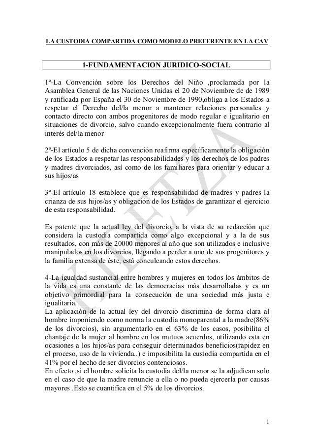 1LA CUSTODIA COMPARTIDA COMO MODELO PREFERENTE EN LA CAV1-FUNDAMENTACION JURIDICO-SOCIAL1º-La Convención sobre los Derecho...