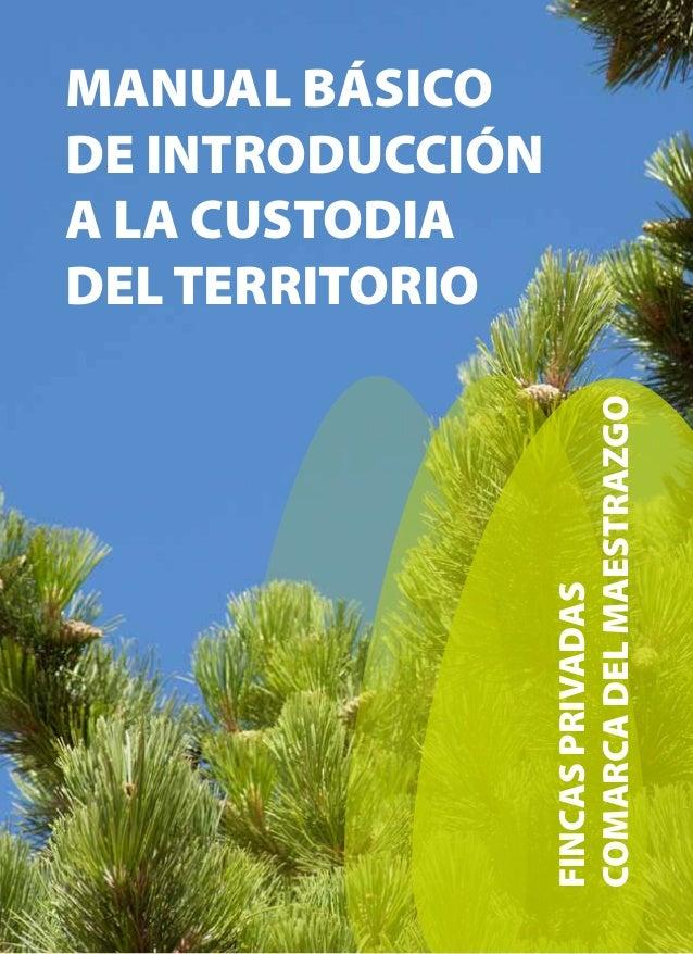 MANUAL BÁSICO DE INTRODUCCIÓN A LA CUSTODIA DEL TERRITORIO FINCASPRIVADAS COMARCADELMAESTRAZGO