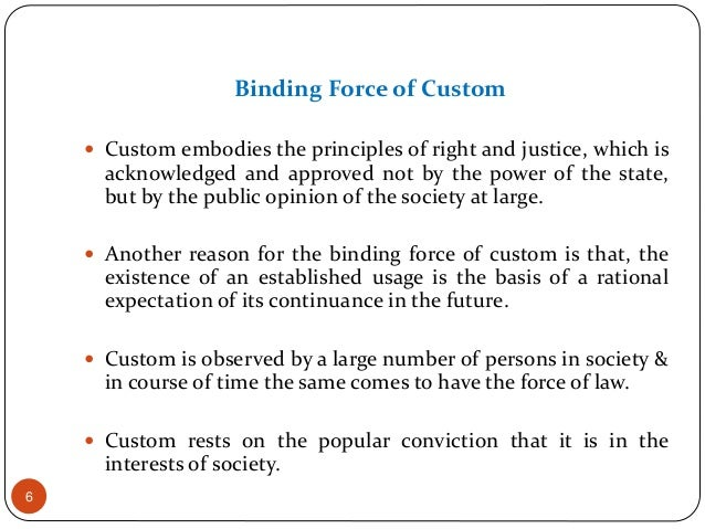 custom as a source of law Custom as a source of law abstract: the common law system as it exists in the united states has evolved well beyond the english common law.