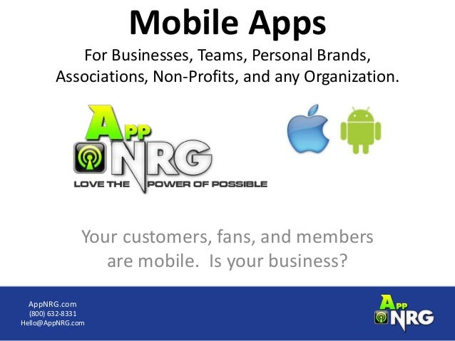 Mobile Apps           For Businesses, Teams, Personal Brands,        Associations, Non-Profits, and any Organization.     ...