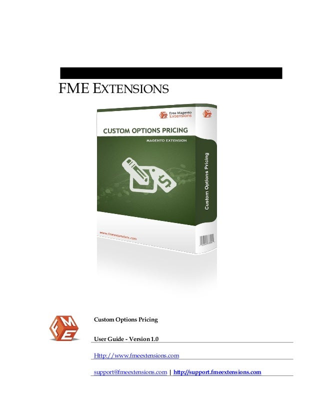 FME EXTENSIONS  Custom Options Pricing User Guide - Version 1.0 Http://www.fmeextensions.com support@fmeextensions.com | h...