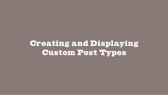 Creating and Displaying Custom Post Types