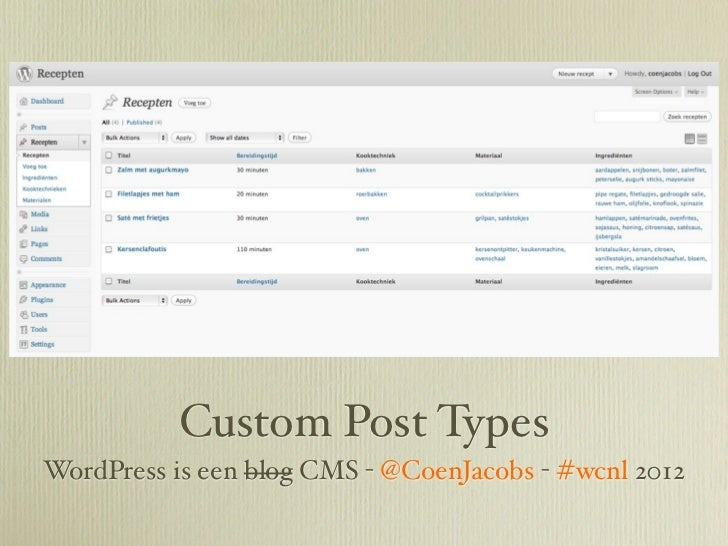 Custom Post TypesWordPress is een blog CMS - @CoenJacobs - #wcnl 2012