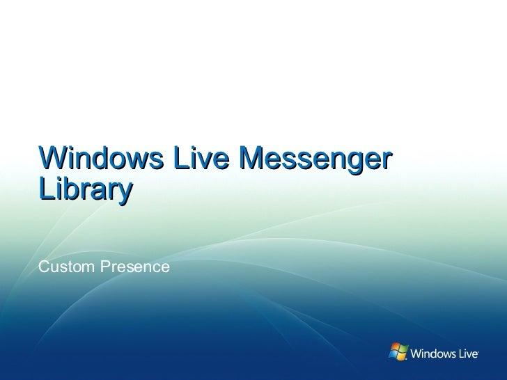 Windows Live Messenger Library Custom Presence
