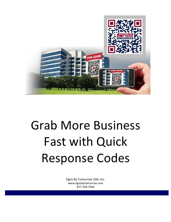 Grab More Business  Fast with Quick Response Codes     Signs By Tomorrow USA, Inc.      www.signsbytomorrow.com           ...