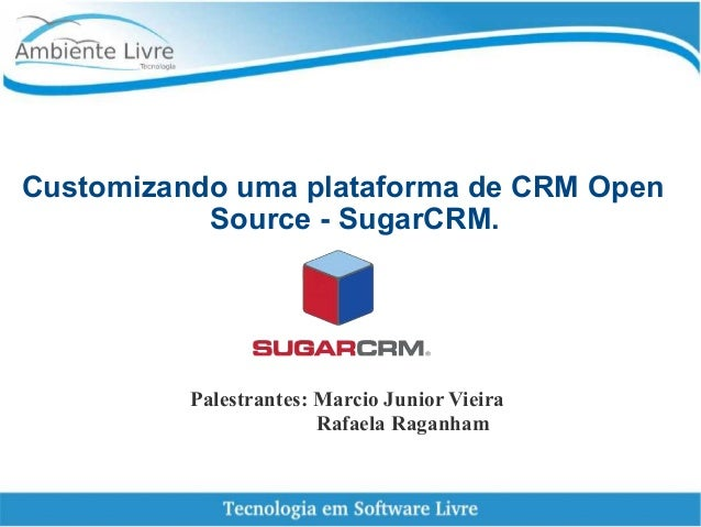 Customizando Uma Plataforma De Crm Open Source Sugarcrm