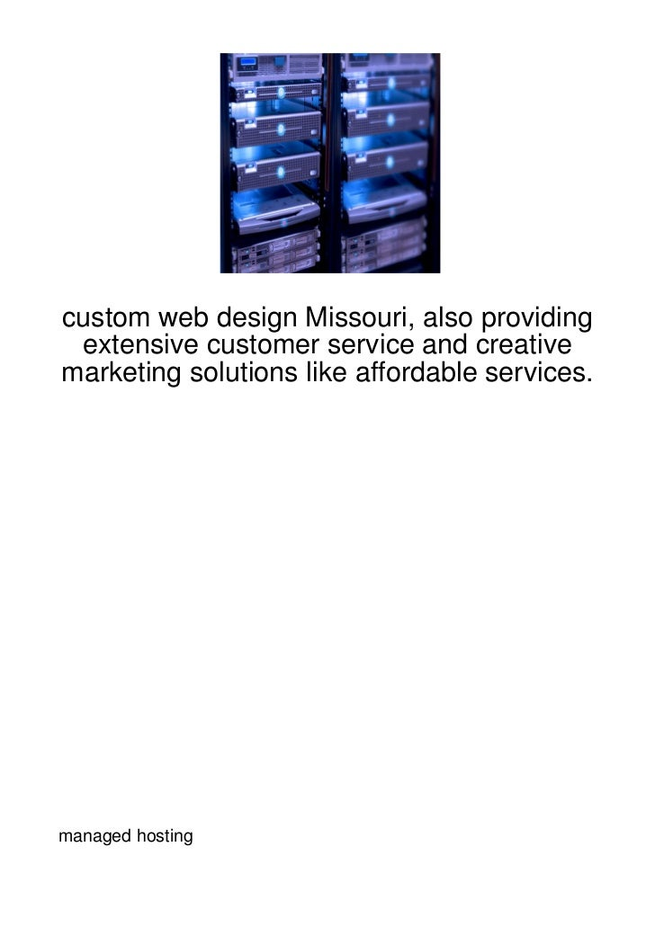 custom web design Missouri, also providing extensive customer service and creativemarketing solutions like affordable serv...