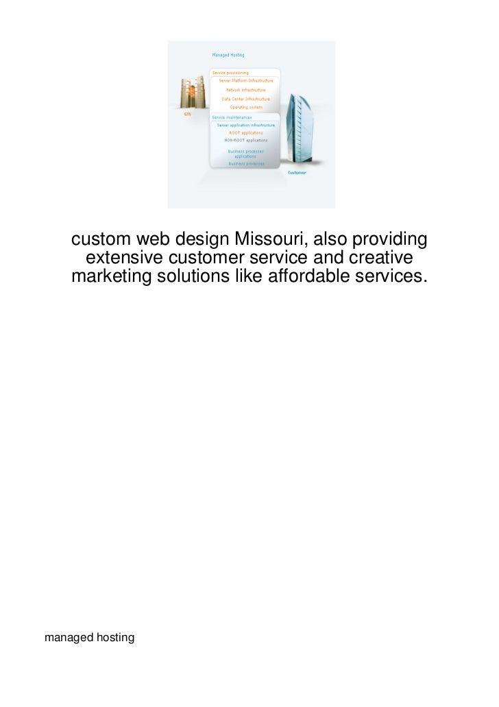 custom web design Missouri, also providing     extensive customer service and creative    marketing solutions like afforda...