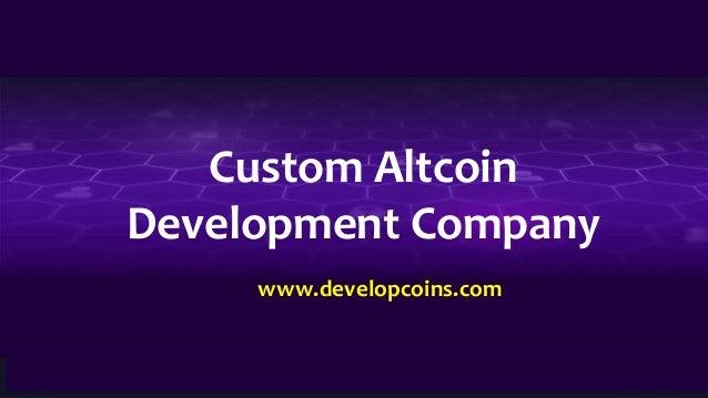 Custom Altcoin Development Company www.developcoins.com