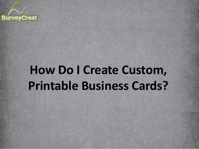 how do i create custom printable business cards