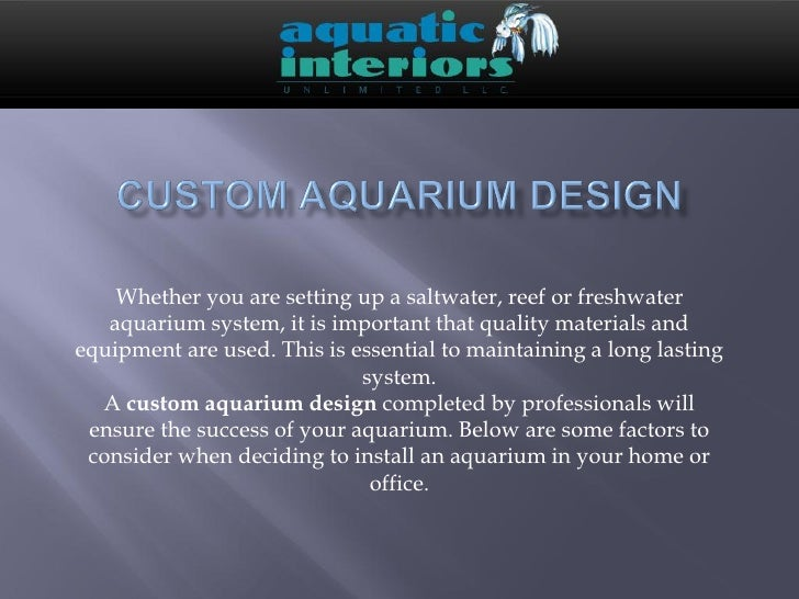 Whether you are setting up a saltwater, reef or freshwater   aquarium system, it is important that quality materials andeq...