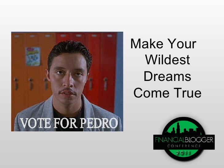 Make Your Wildest DreamsCome True