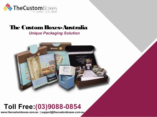 The CustomBoxes-Australia Unique Packaging Solution Toll Free:(03)9088-0854 www.thecustomboxes.com.au | support@thecustomb...