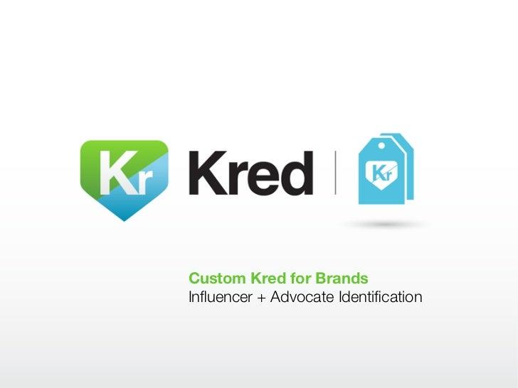 Custom Kred for BrandsInfluencer + Advocate Identification