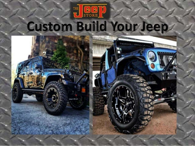 ... Jeep Store. Click HERE To Get Started On Your Custom Build. We Upgrade  New Stock, Used ...