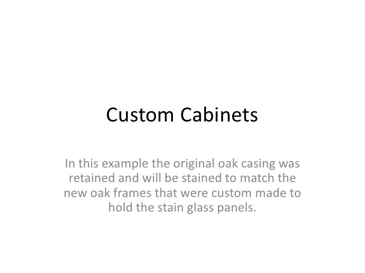 Custom Cabinets  In this example the original oak casing was  retained and will be stained to match the new oak frames tha...