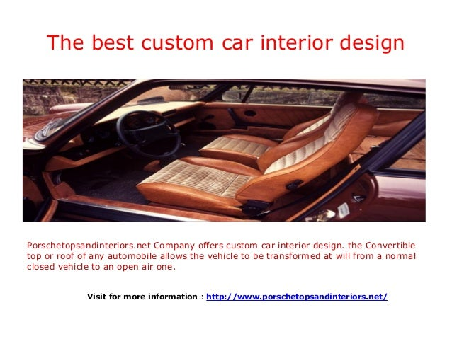 More information for custom car interior design and for Custom automotive interior designs