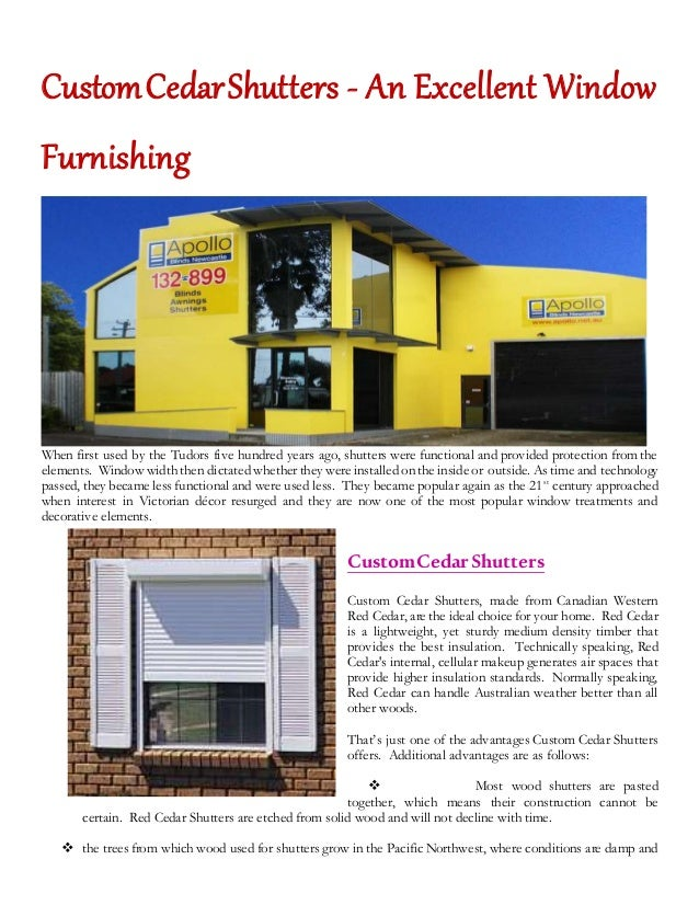CustomCedarShutters - An Excellent Window Furnishing When first used by the Tudors five hundred years ago, shutters were f...