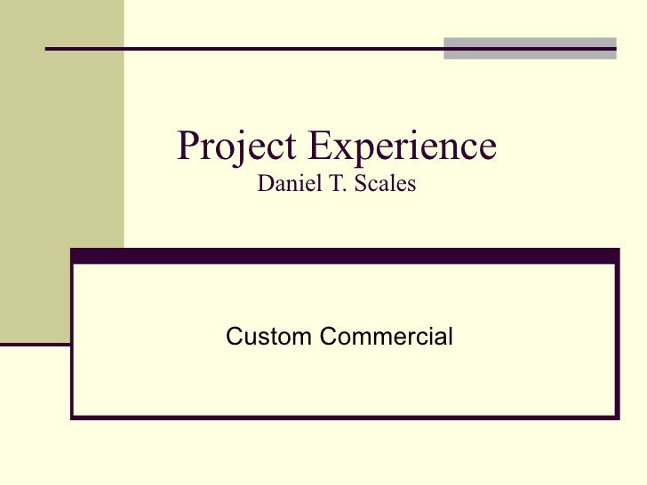 Project Experience Daniel T. Scales Custom Commercial