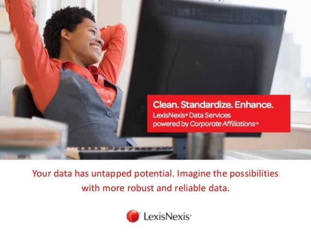 Your data has untapped potential. Imagine the possibilities with more robust and reliable data.
