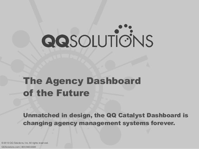 The Agency Dashboard of the Future Unmatched in design, the QQ Catalyst Dashboard is changing agency management systems fo...