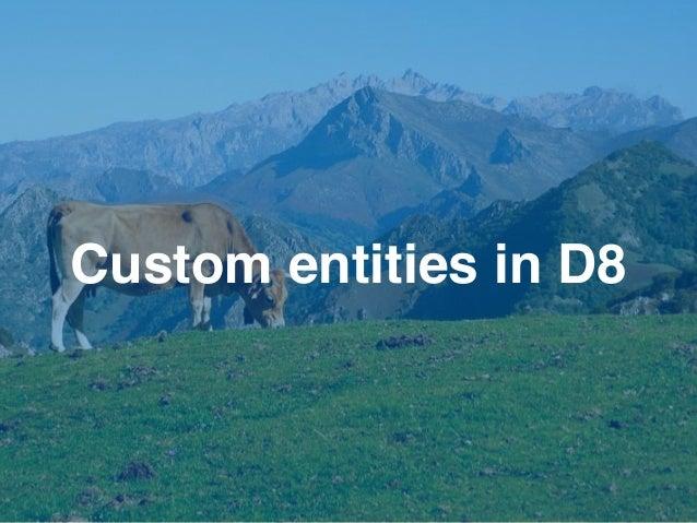 Custom entities in D8