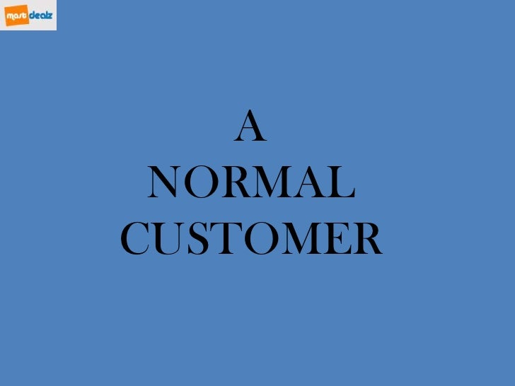 A <br />NORMAL CUSTOMER<br />
