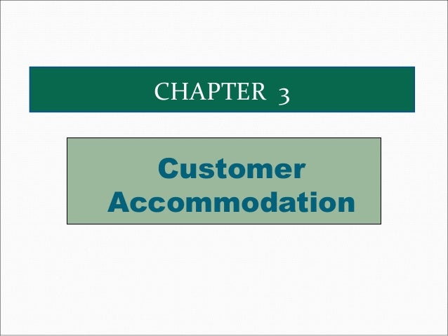 CHAPTER 3  Customer Accommodation