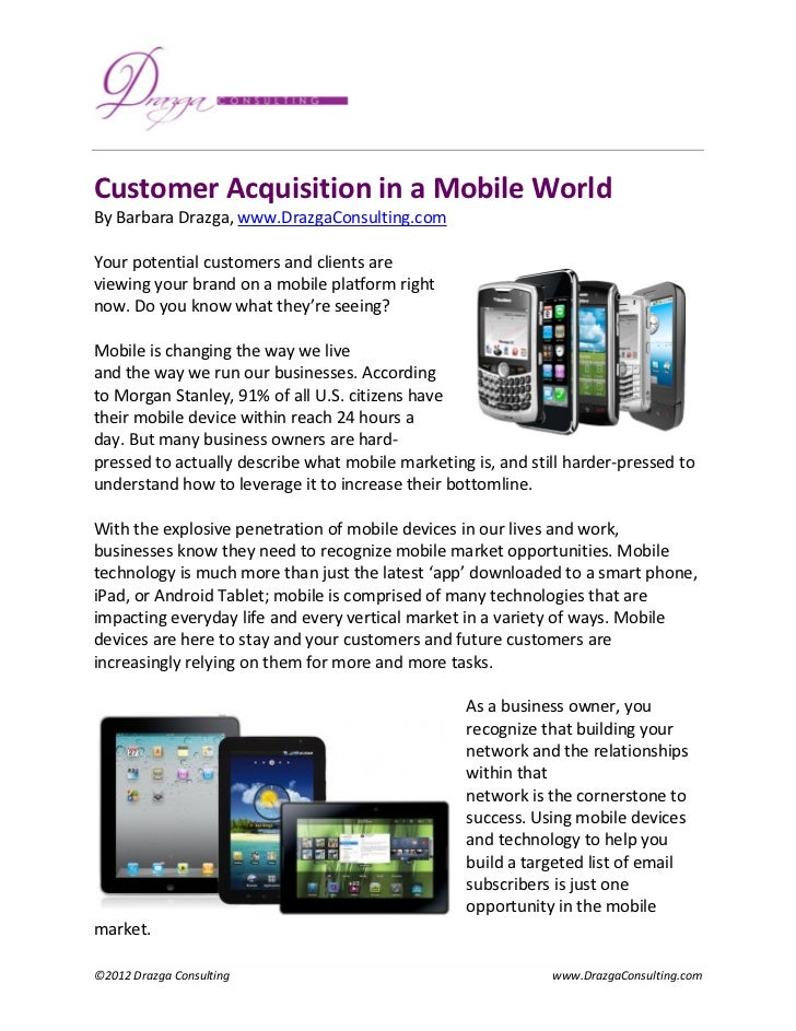 Customer Acquisition in a Mobile World By Barbara Drazga, www.DrazgaConsulting.com  Your potential customers and client...