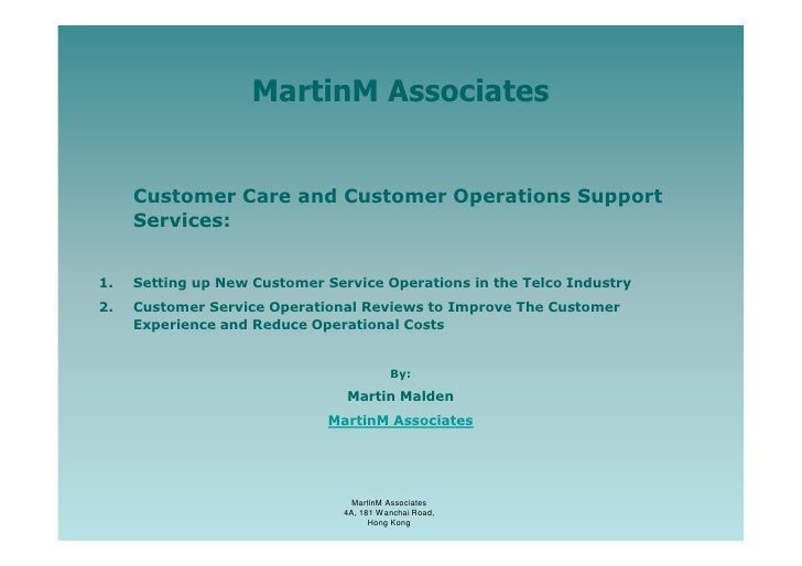MartinM Associates     Customer Care and Customer Operations Support     Services:1.   Setting up New Customer Service Ope...