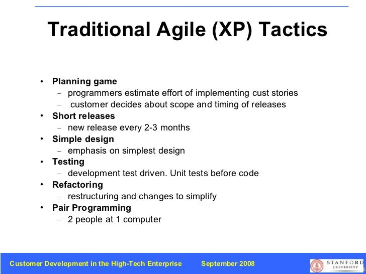 Traditional Agile (XP) Tactics <ul><li>Planning game </li></ul><ul><ul><li>programmers estimate effort of implementing cus...