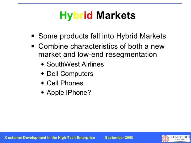 Hy br id  Markets <ul><li>Some products fall into Hybrid Markets </li></ul><ul><li>Combine characteristics of both a new m...