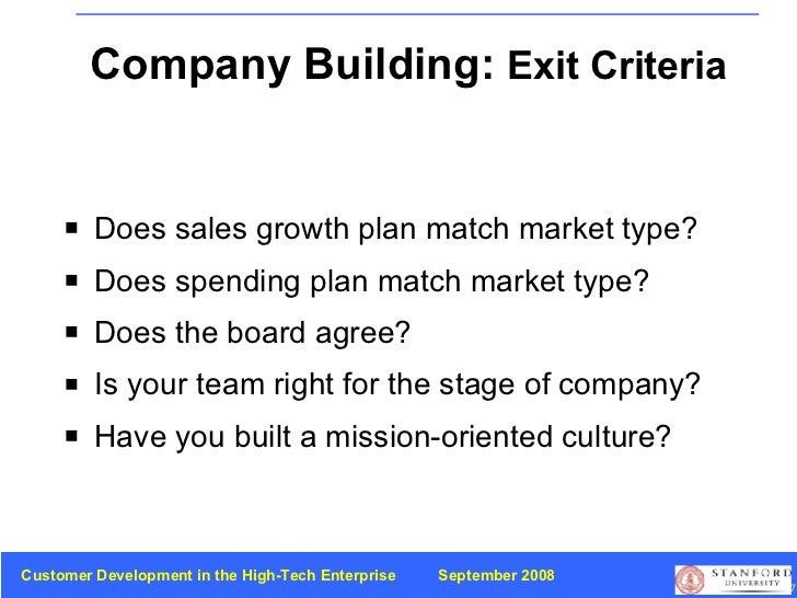Company Building:  Exit Criteria <ul><li>Does sales growth plan match market type? </li></ul><ul><li>Does spending plan ma...