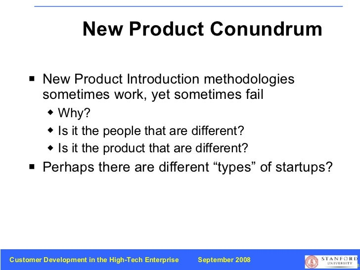New Product Conundrum <ul><li>New Product Introduction methodologies sometimes work, yet sometimes fail </li></ul><ul><ul>...