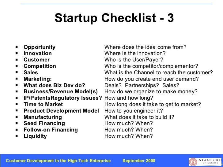 Startup Checklist - 3 <ul><li>Opportunity Where does the idea come from?   </li></ul><ul><li>Innovation Where is the innov...