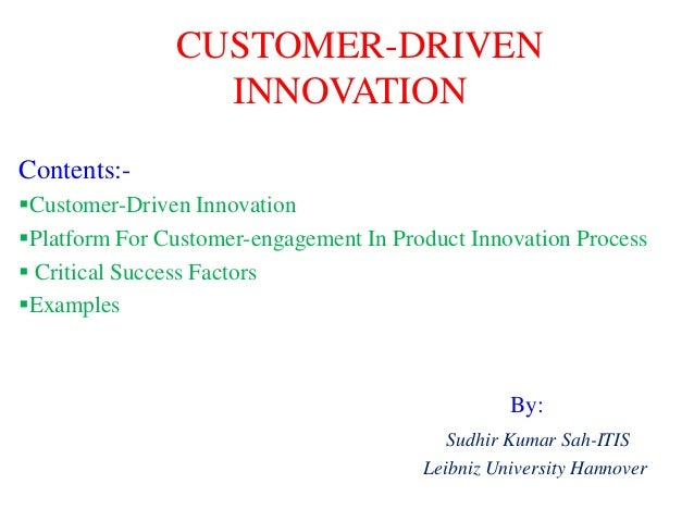 CUSTOMER-DRIVEN INNOVATION Contents:Customer-Driven Innovation Platform For Customer-engagement In Product Innovation Pr...