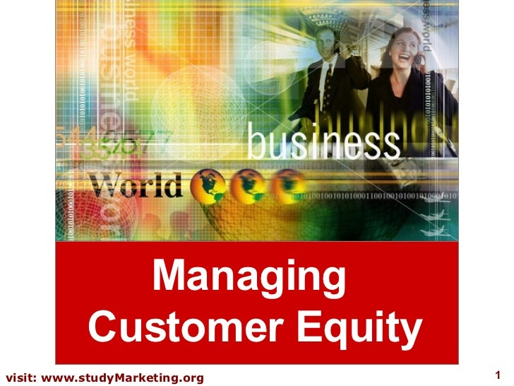 Managing  Customer Equity