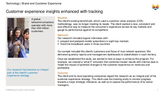 1© Rekhaprocity Labs | Case studies Customer experience insights enhanced with tracking A global telecommunications operat...