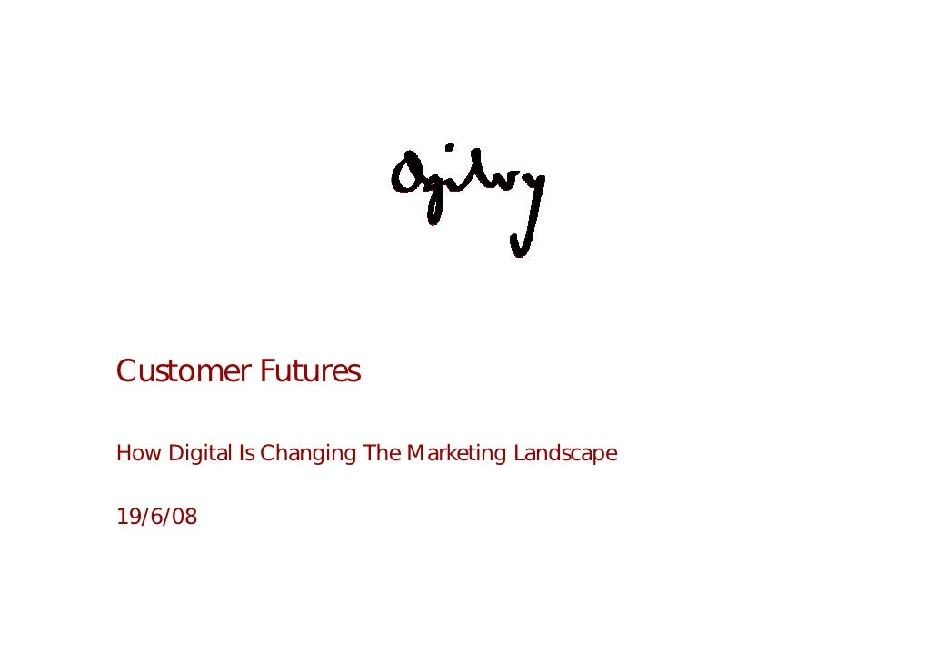 Customer Futures  How Digital Is Changing The Marketing Landscape  19/6/08