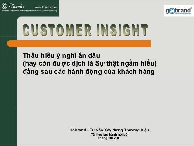 Thấu hiểu ý nghĩ ẩn dấu (hay còn được dịch là Sự thật ngầm hiểu) đằng sau các hành động của khách hàng Gobrand - Tư vấn Xâ...