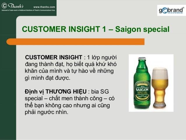 CUSTOMER INSIGHT 1 – Saigon special CUSTOMER INSIGHT : 1 lớp người đang thành đạt, họ biết quá khứ khó khăn của mình và tự...