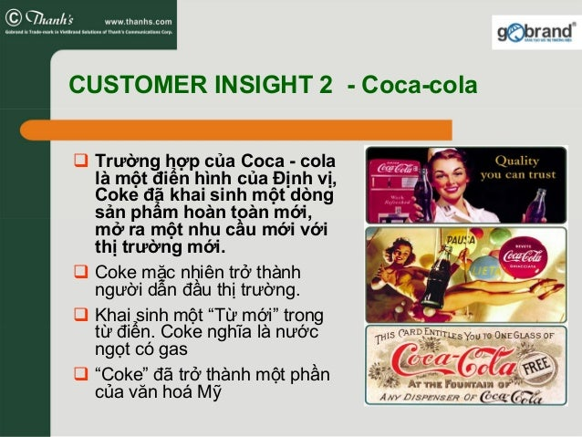 CUSTOMER INSIGHT 2 - Coca-cola Trường hợp của Coca - cola là một điển hình của Định vị, Coke đã khai sinh một dòng sản phẩ...