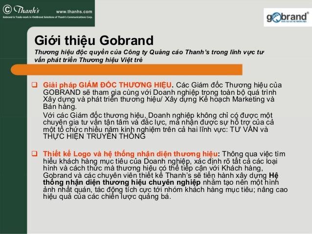 Giới thiệu Gobrand Thương hiệu độc quyền của Công ty Quảng cáo Thanh's trong lĩnh vực tư vấn phát triển Thương hiệu Việt t...