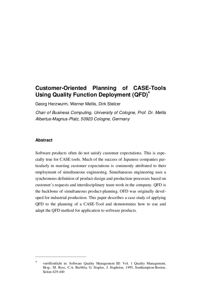 Customer-Oriented Planning of CASE-ToolsUsing Quality Function Deployment (QFD)*Georg Herzwurm, Werner Mellis, Dirk Stelze...